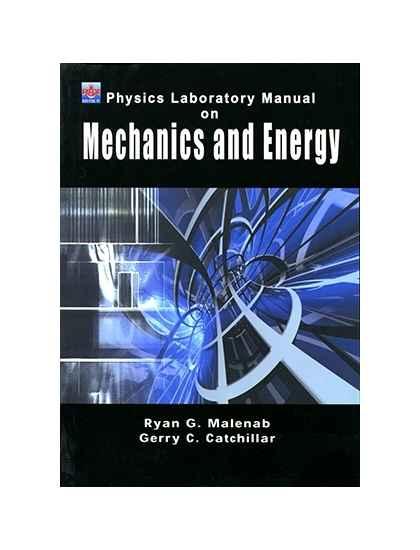 Physics Laboratory Manual on Mechanics and Energy