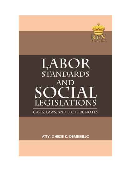 Labor Standards and Social Legislations: Cases, Laws, and Lecture Notes (New)