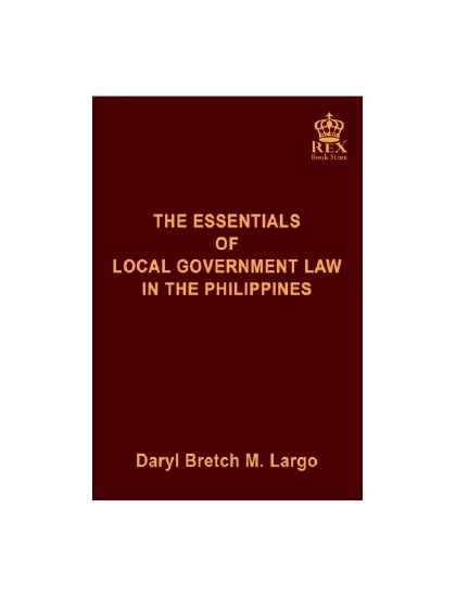 The Essentials of Local Government Law in the Philippines (New)