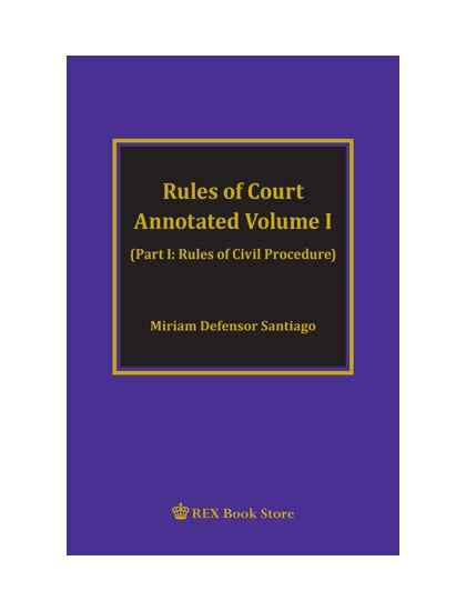 Rules of Court Annotated Vol. I (PB)