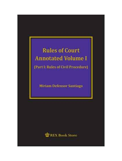 Rules of Court Annotated Vol. I (CB)