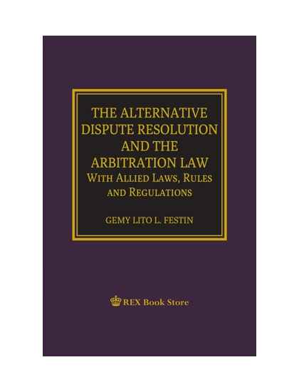 The Alternative Dispute Resolution and The Arbitration Law [Clothbound]