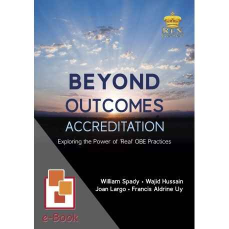 Beyond Outcomes Accreditation: Exploring the Power of 'Real' OBE Practices[ e-Book : ePub ]