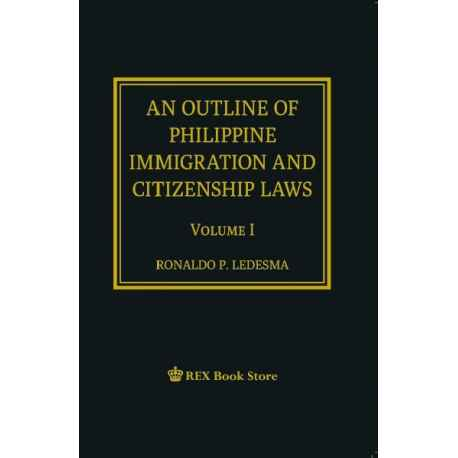 An Outline of Philippine Immigration and Citizenship Vol. I