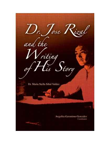 Dr. Jose Rizal & the Writing of His story