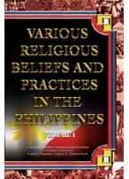Various Religious Beliefs and Practices in the Philippines Vol. I