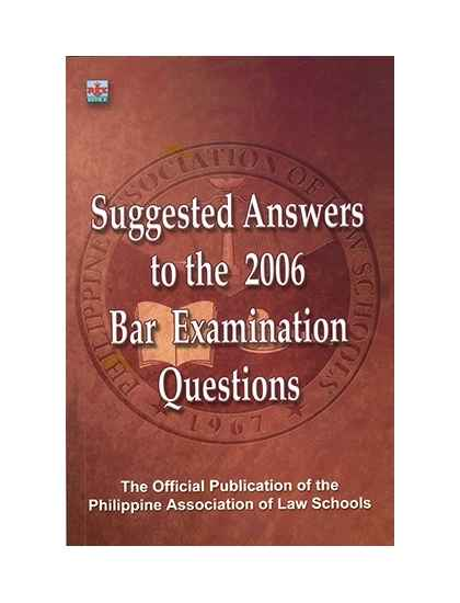 PALS Suggested Answers to the 2006 Bar Examinations