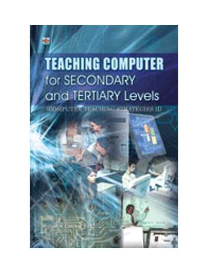 Teaching Computer for Secondary and Tertiary Levels