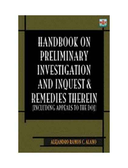 Handbook on Preliminary Investigation and Inquest and Remedies Therein