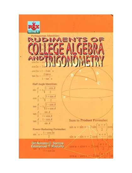 Rudiments of College Algebra and Trigonometry