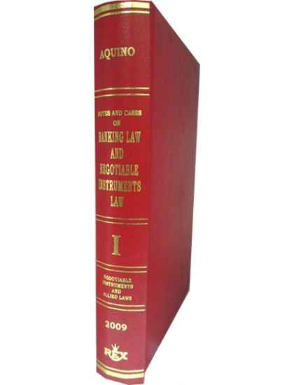 Notes and Cases on Banking Law and Negotiable Instruments Law Vol. I