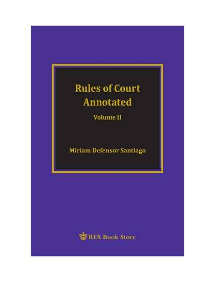 Rules of Court Annotated Vol. II (PB)