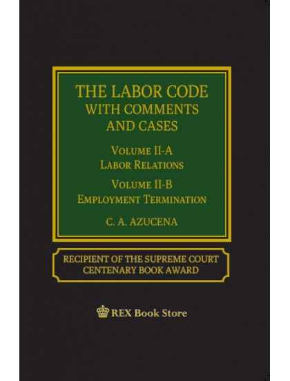 The Labor Code with Comments and Cases Vol. II-A Labor Relations Vol. II-B Employment Termination (Cloth Bound)