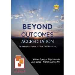 Beyond Outcomes Accreditation: Exploring the Power of 'Real' OBE Practices[ e-Book : PDF ]