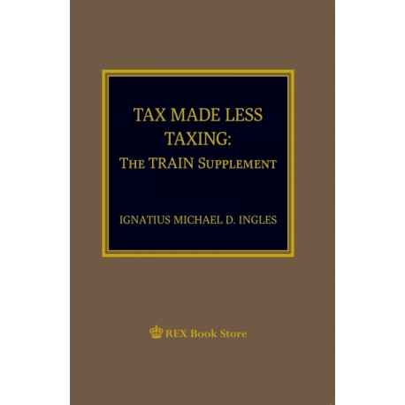 Tax Made Less Taxing (The TRAIN Supplement)