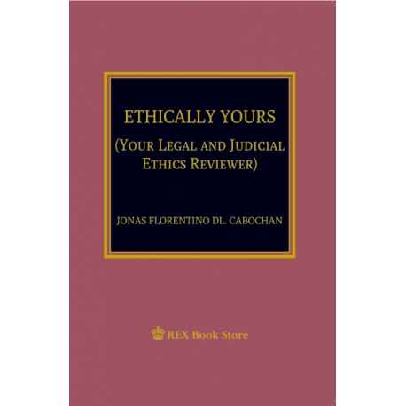 Ethically Yours (Your Legal and Judicial Ethics Reviewer ) Paper Bound
