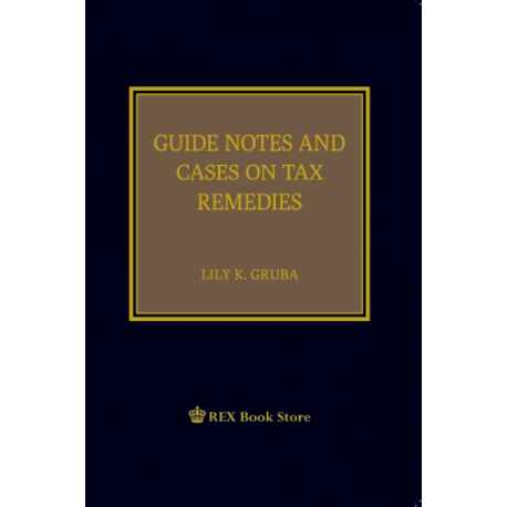 Guide Notes and Cases on Tax Remedies (Cloth Bound)