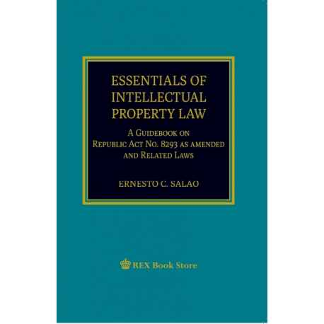 Essentials of Intellectual Property Law: (A Guidebook on R.A. No. 8293 & Related Laws)