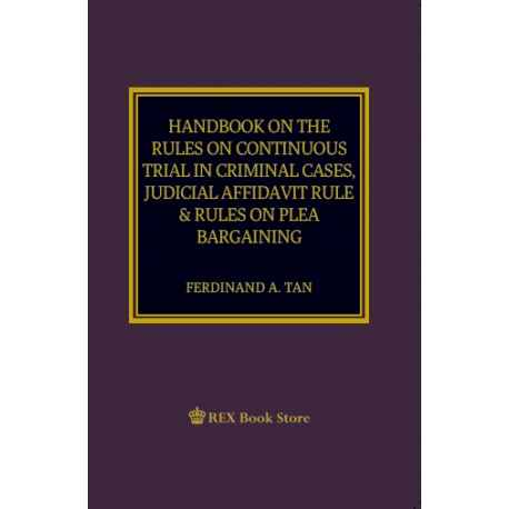 Handbook On the Rules on Trial in Criminal Cases, Judicial Affidavit Rule & Rules on Plea Bargaining 2019 Edition (Paper Bound)