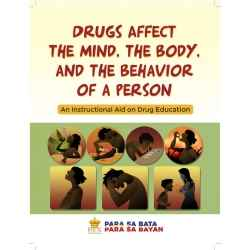 Drugs affect the mind, the body , and the behavior of a person (Activity Panel)