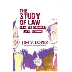 The Study of Law: How to Conquer Law School (2018 Edition) Paper Bound