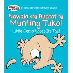 Nawala ang Buntot ng Munting Tuko! Little Gecko Loses Its Tail (Small Book)