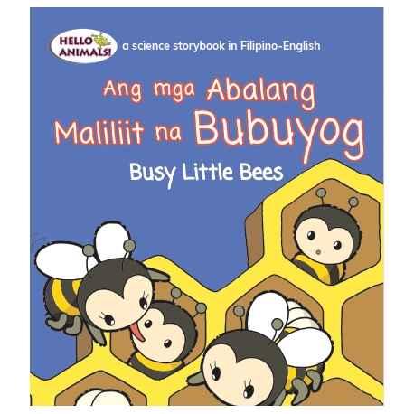 Ang Mga Abalang Maliliit na Bubuyog The Busy Little Bees (Small Book)