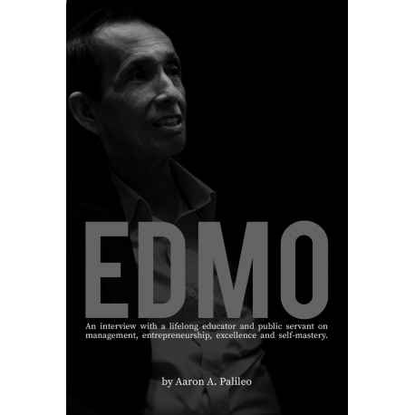 EDMO: An Interview with a lifelong Educator and Public Servant on Management, Entrepreneurship, Excellence and Self-Mastery