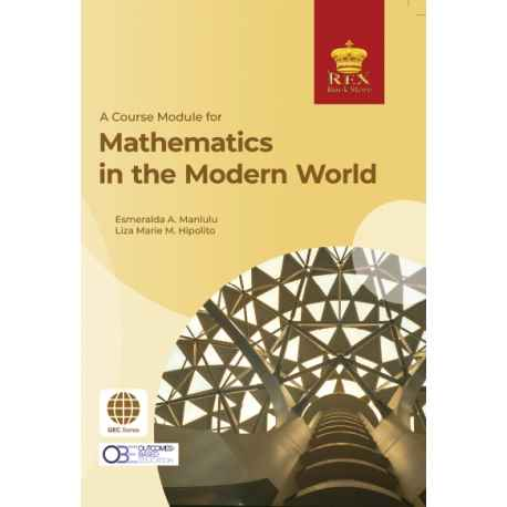 A Course Module for Mathematics in the Modern World (GEC) Paper Bound