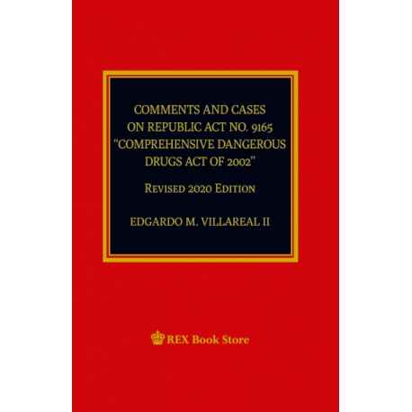 """Comments and Cases on RA No. 9165 """"Comprehensive Dangerous Act of 2002"""" (2020 Edition) Paper Bound"""