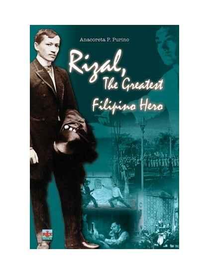 Rizal, The Greatest Filipino Hero