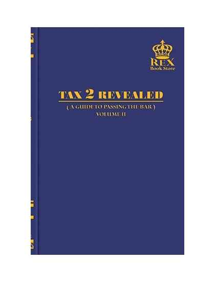 Tax 2 Revealed (A Guide to Passing the Bar) Vol II