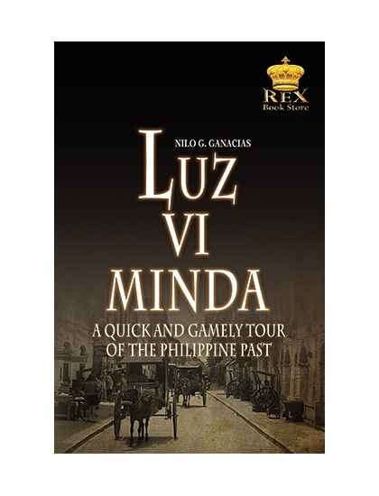 Luz Vi Minda ( A quick and Gamely Tour of the Phils. Past)