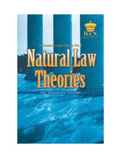 A Course in Legal Theory Vol. I Natural Law Theories
